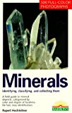 Minerals: Identifying, Learning About, and Collecting the Most Beautiful Minerals and Crystals