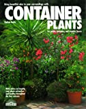 Container Plants : For Patios, Balconies, and Window Boxes