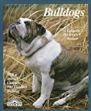 Bulldogs: Everything About Purchase, Care, Nutrition, Breeding, Behavior, and Training