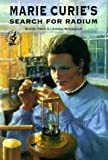 Marie Curie's Search for Radium (Science Stories Series)