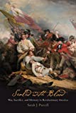 Sealed With Blood: War, Sacrifice, and Memory in Revolutionary America