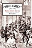 """Miscegenation"": Making Race in America (New Cultural Studies)"