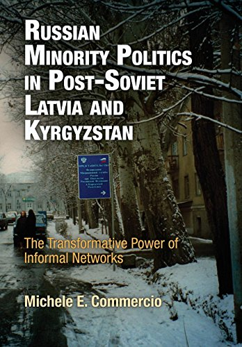 PDF Russian Minority Politics in Post Soviet Latvia and Kyrgyzstan The Transformative Power of Informal Networks National and Ethnic Conflict in the 21st Century