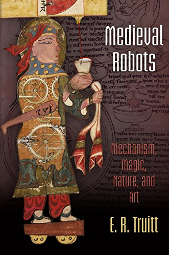 PDF] Medieval Robots: Mechanism, Magic, Nature, and Art (The Middle