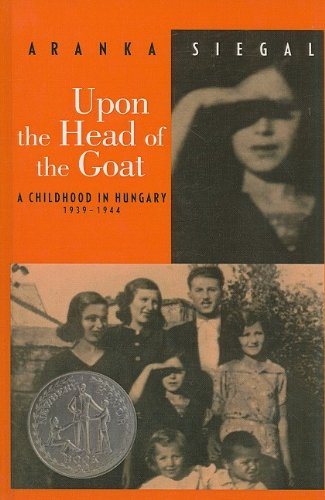 [Upon the Head of the Goat: A Childhood in Hungary 1939-1944]