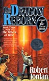 Cover Image of The Dragon Reborn (The Wheel of Time, Book 3) by Robert Jordan published by Tor Books