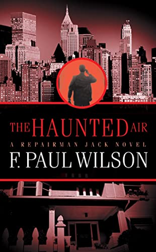 The Haunted Air: A Repairman Jack Novel by F. Paul Wilson