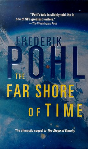 The Far Shore of Time (Eschaton), Pohl, Frederik