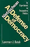 Nietzschean Defense of Democracy: An Experiment in Postmodern Politics