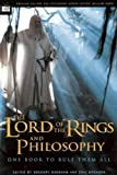 The Lord of the Rings and Philosophy: One Book to Rule Them All (Popular Culture and Philosophy Series)