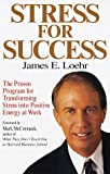 Buy Stress for Success: The Proven Program for Transforming Stress into Positive Energy at Work from Amazon