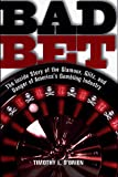 Buy Bad Bet : The Inside Story of the Glamour, Glitz, and Danger of America's Gambling Industry from Amazon