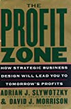 Buy The Profit Zone: How Strategic Business Design Will Lead You to to Tomorrow's Profits from Amazon
