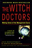 Buy The Witch Doctors : Making Sense of the Management Gurus from Amazon