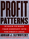Buy Profit Patterns: 30 Ways to Anticipate and Profit from Strategic Forces Reshaping Your Business from Amazon