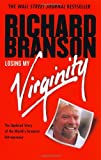Book Cover: Losing My Virginity: How I've Survived, Had Fun, And Made A Fortune Doing Business My Way by Richard Branson