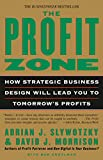 Buy The Profit Zone: How Strategic Business Design Will Lead You to Tomorrow's Profits from Amazon
