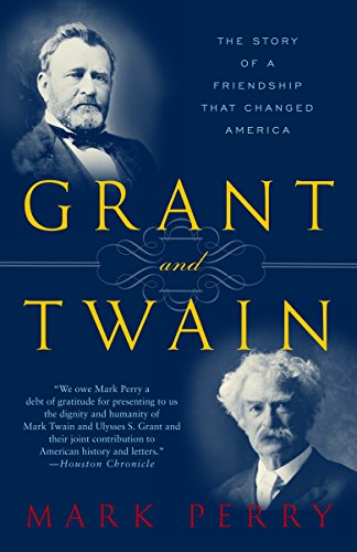 Grant and Twain: The Story of an American Friendship, Perry, Mark