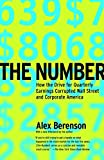 The Number: How the Drive for Quarterly Earnings Corrupted Wall Street and Corporate America, by Alex Berenson