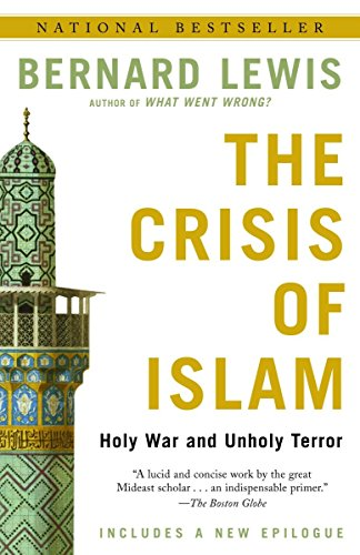 The Crisis of Islam: Holy War and Unholy Terror, by Lewis, B.