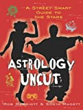Astrology Uncut : A Street Smart Guide to the Stars: $3.19
