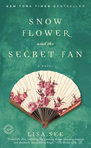 Snow Flower and the Secret Fan: A Novel, See, Lisa
