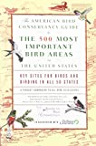 The American Bird Conservancy Guide to the Top 500 Bird Sites in the United States:...