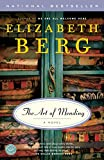 The Art of Mending: A Novel by Elizabeth Berg