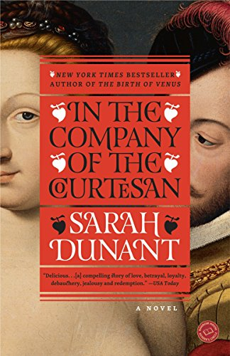 In the Company of the Courtesan: A Novel, Dunant, Sarah