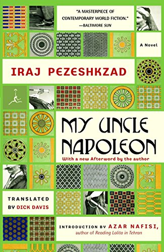 My Uncle Napoleon: A Novel (Modern Library Paperbacks), Pezeshkzad, Iraj