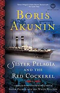 Sister Pelagia and the Red Cockerel by Boris Akunin