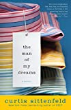The Man of My Dreams: A Novel by Curtis Sittenfeld