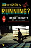 Do They Know I'm Running? by David Corbett