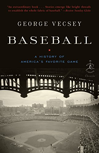 Baseball: A History of America's Favorite Game (Modern Library Chronicles) - George Vecsey