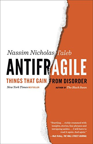 Antifragile: Things That Gain from Disorder (Incerto), Taleb, Nassim Nicholas