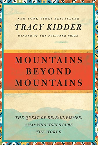 Mountains Beyond Mountains: The Quest of Dr. Paul Farmer, a Man Who Would Cure the World (Random House Reader's Circle) - Tracy Kidder