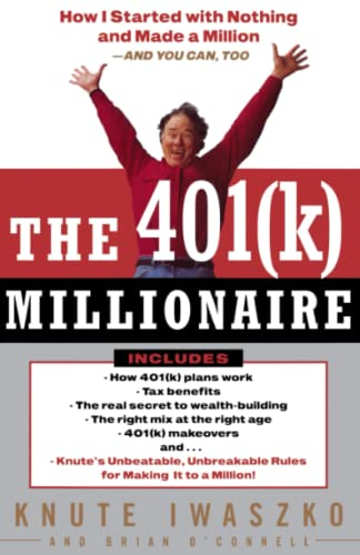 The 401(K) Millionaire How I Started With Nothing and Made a Million-And You Can, Too