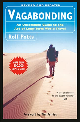 Vagabonding: An Uncommon Guide to the Art of Long-Term World Travel - Rolf PottsTimothy Ferriss