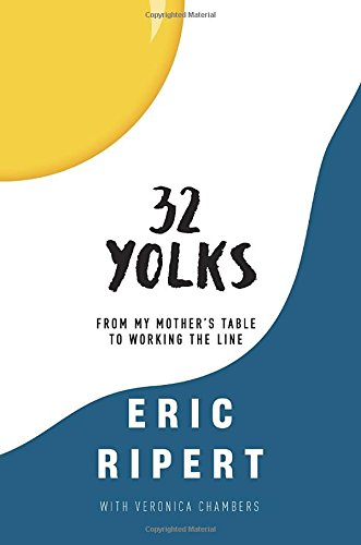 32 Yolks: From My Mother's Table to Working the Line - Eric Ripert, Veronica Chambers