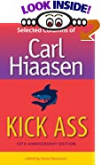 Kick Ass: Selected Columns of Carl Hiaasen by  Carl Hiaasen, Diane Stevenson (Editor) (Hardcover)