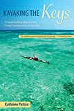 Kayaking the Keys: 50 Great Paddling Adventures in Florida's Southernmost Archipelag