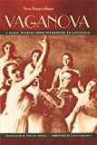 Vaganova: A Dance Journey From Petersburg To Leningrad by Vera Krasovskaya, et al (Hardcover)