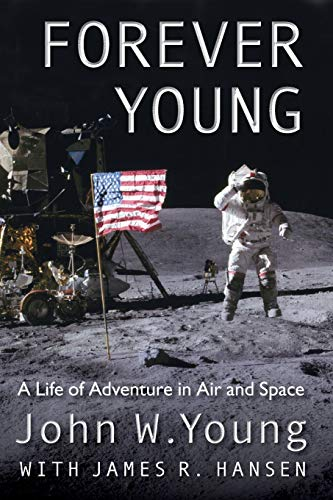 716. Forever Young: A Life of Adventure in Air and Space