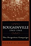 Bougainville, 1943-1945: The Forgotten Campaign [paperback]