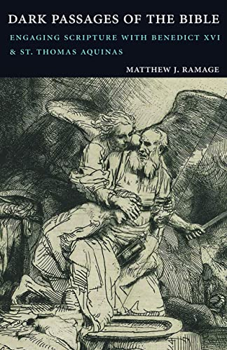 PDF Dark Passages of the Bible Engaging Scripture with Benedict XVI and St Thomas Aquinas