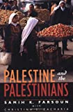 Palestine and the Palestinians by Samih K. Farsoun, Christina Zacharia (Contributor)