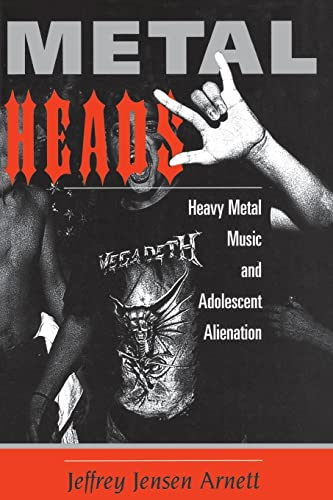 Metalheads: Heavy Metal Music And Adolescent Alienation, Arnett, Jeffrey