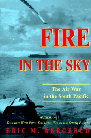 Fire in the Sky : The Air War in the South Pacific - Eric M Bergerud, Eric Bergerud