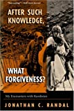 After Such Knowledge, What Forgiveness? My Encounters With Kurdistan by Jonathan C. Randa, Very pertinent book detailing the terrible oppression of Kurds by the  Kemalist regime in Turkey and Iraq; and the  support given to this oppression  by the U.S. A look at Kurd groups including PKK.l