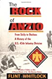 The Rock of Anzio: From Sicily to Dachau: A History of the 45th Infantry Division